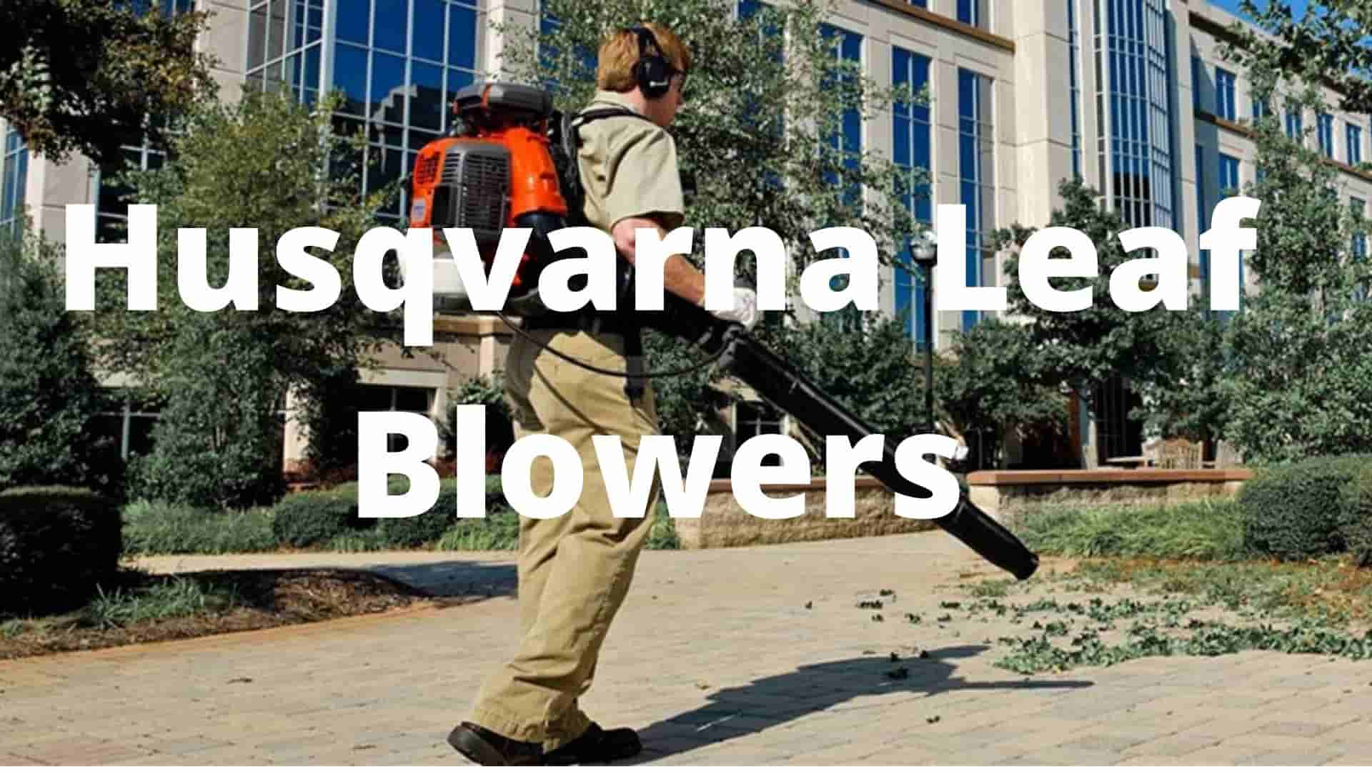 Husqvarna Leaf Blowers